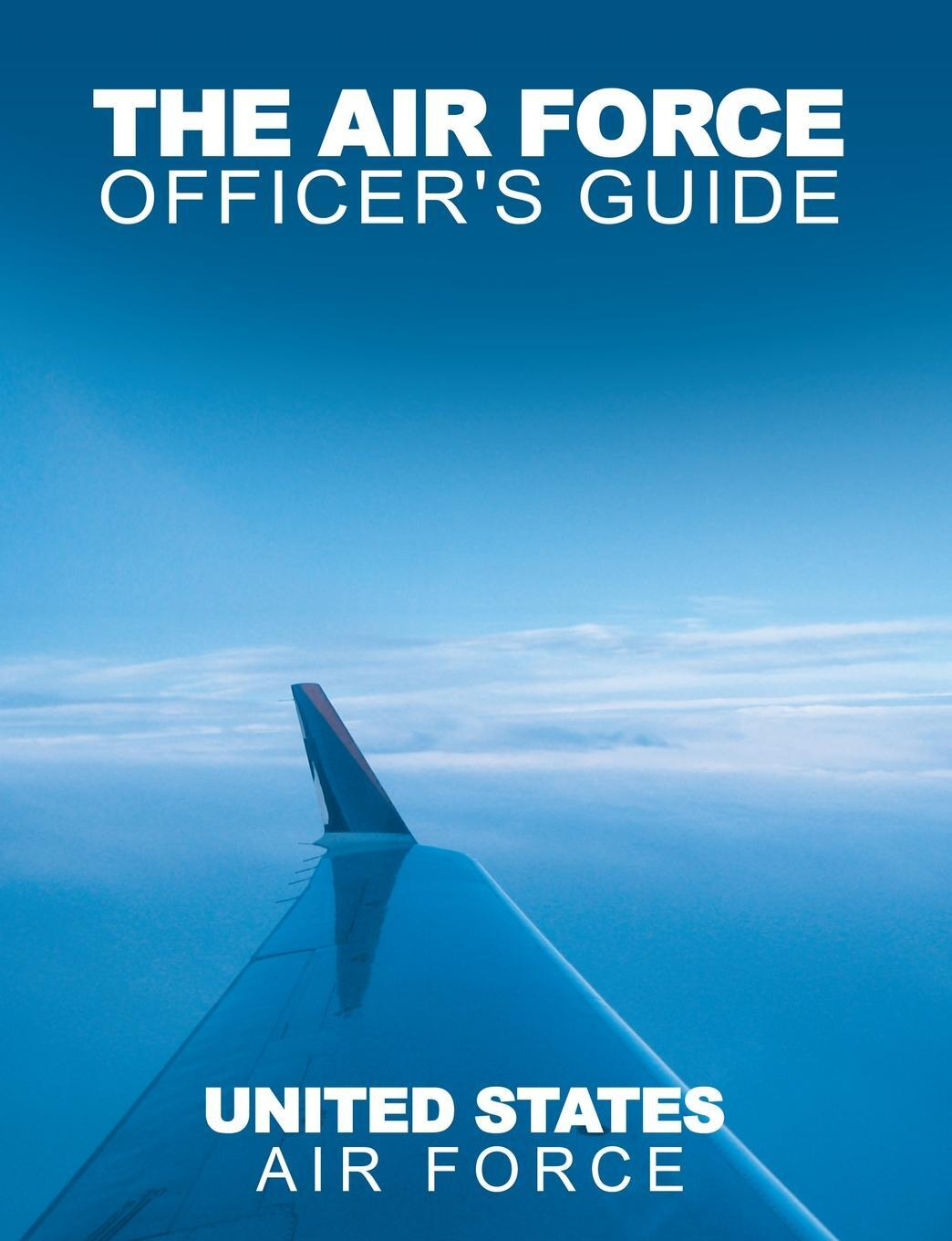 The Air Force Officer`s Guide. Usaf, United States Air Force, Military Service Publishing Company