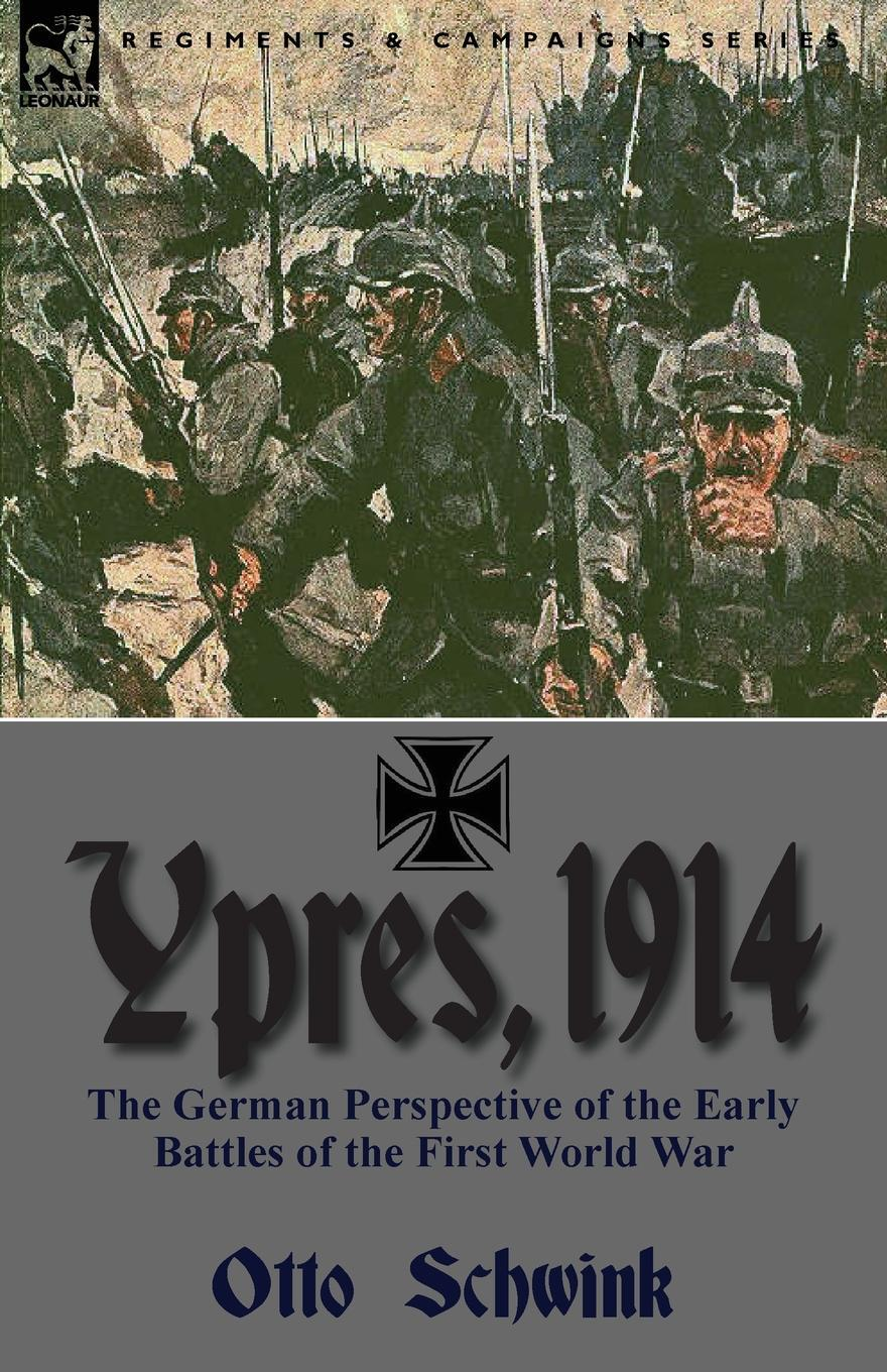Ypres, 1914. the German Perspective of the Early Battles of the First World War