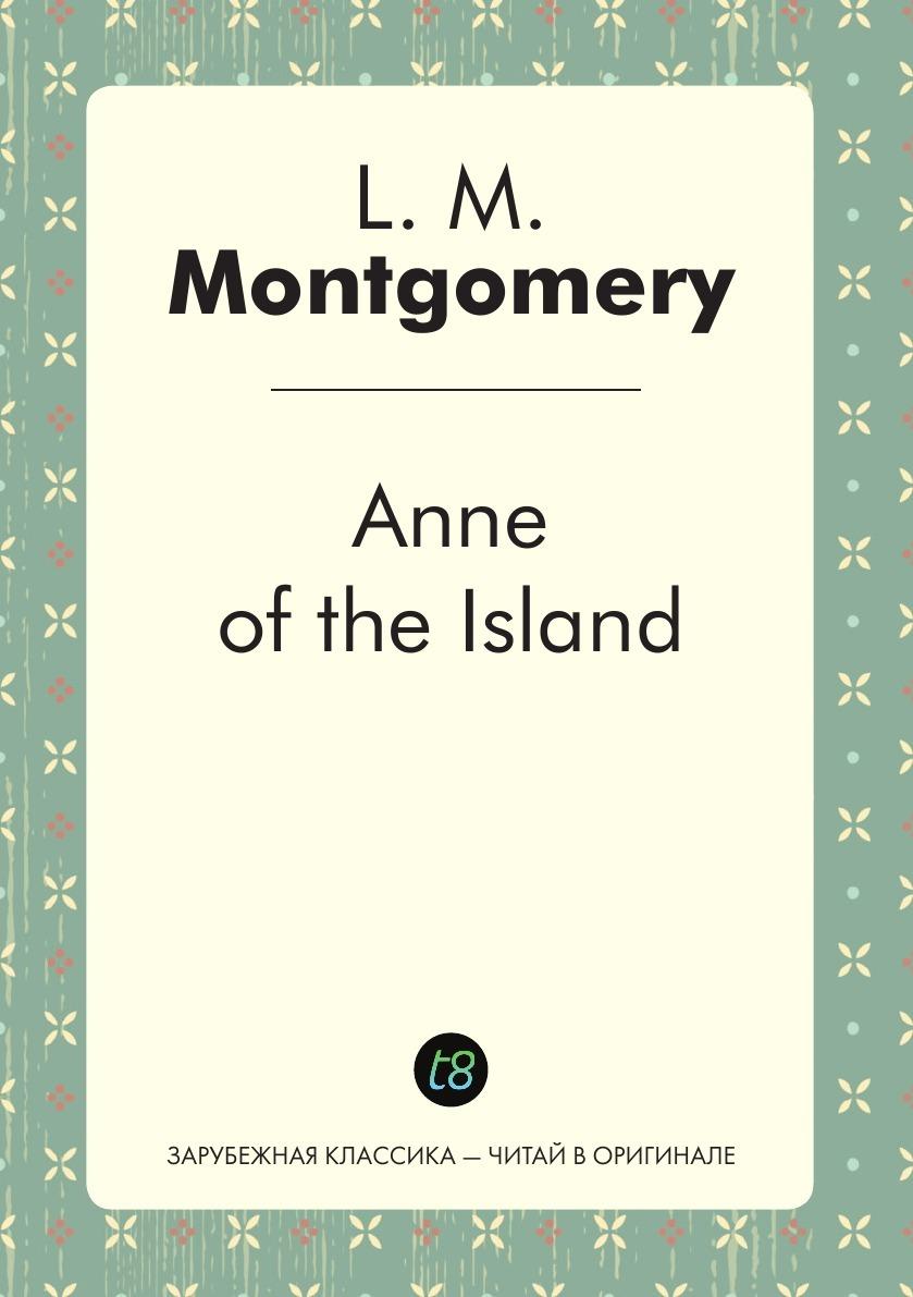 Книга Anne of the Island. Lucy Maud Montgomery