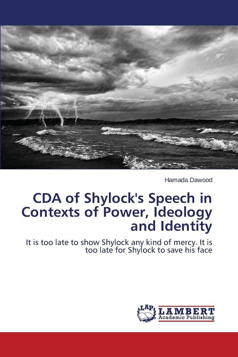 CDA of Shylock`s Speech in Contexts of Power, Ideology and Identity. Dawood Hamada