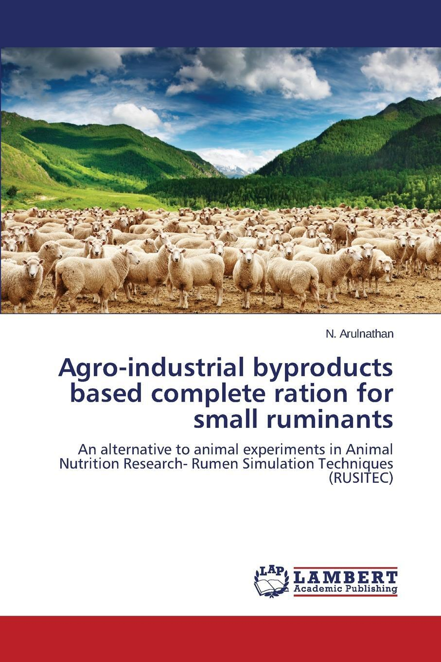 Agro-industrial byproducts based complete ration for small ruminants