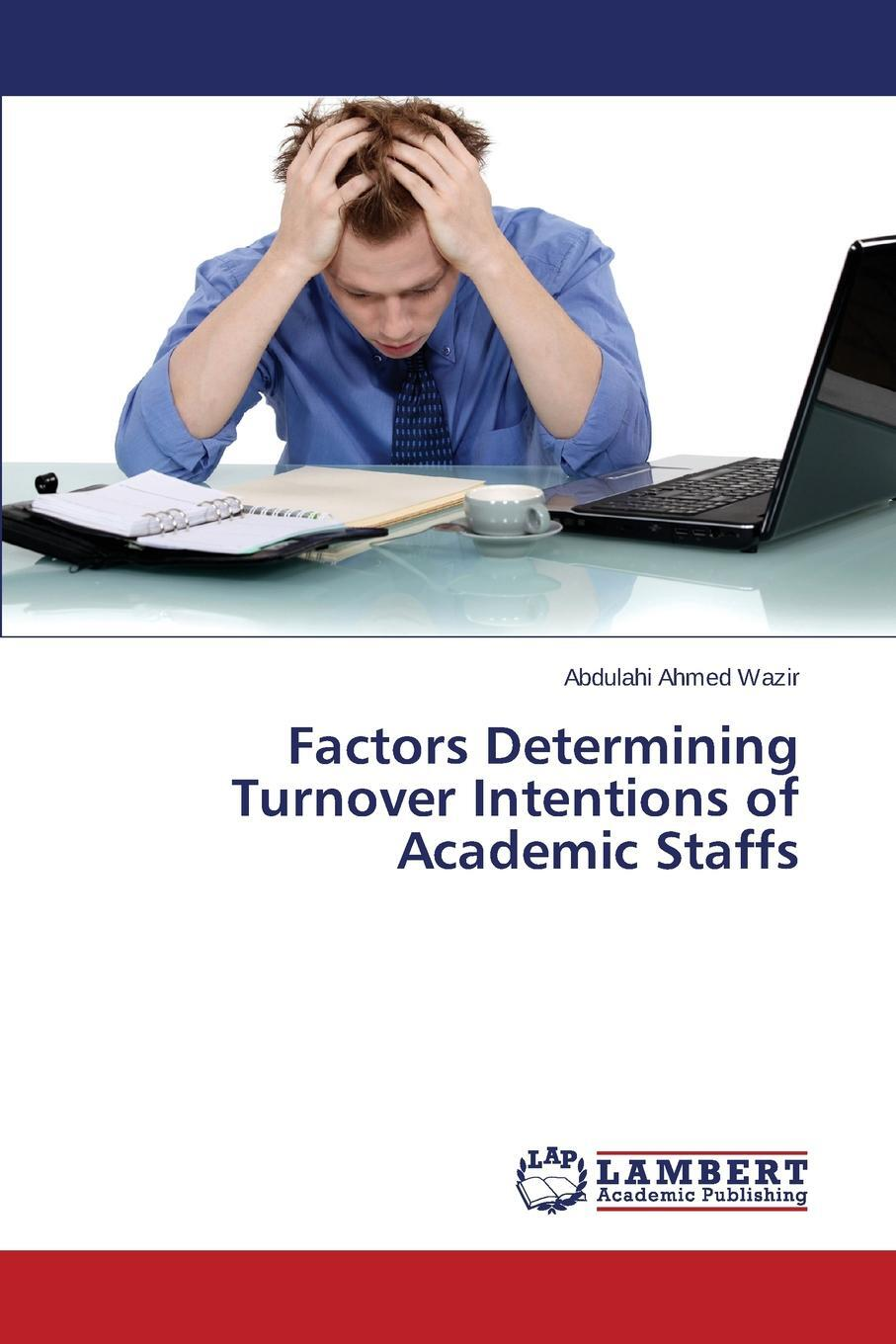 Factors Determining Turnover Intentions of Academic Staffs