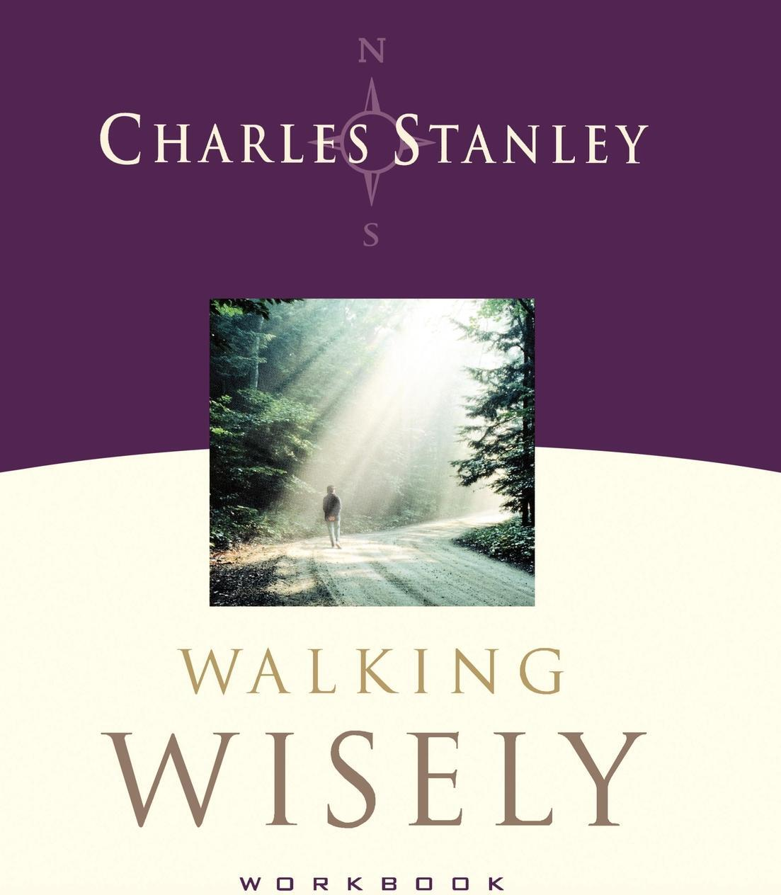Walking Wisely. Real Guidance for Life's Journey