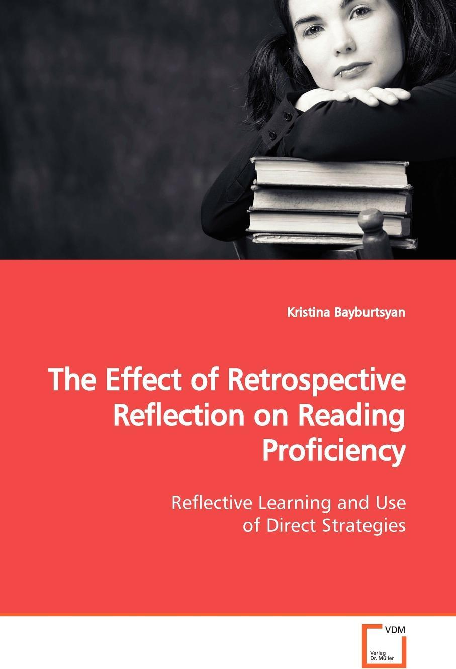 The Effect of Retrospective Reflection on Reading  Proficiency