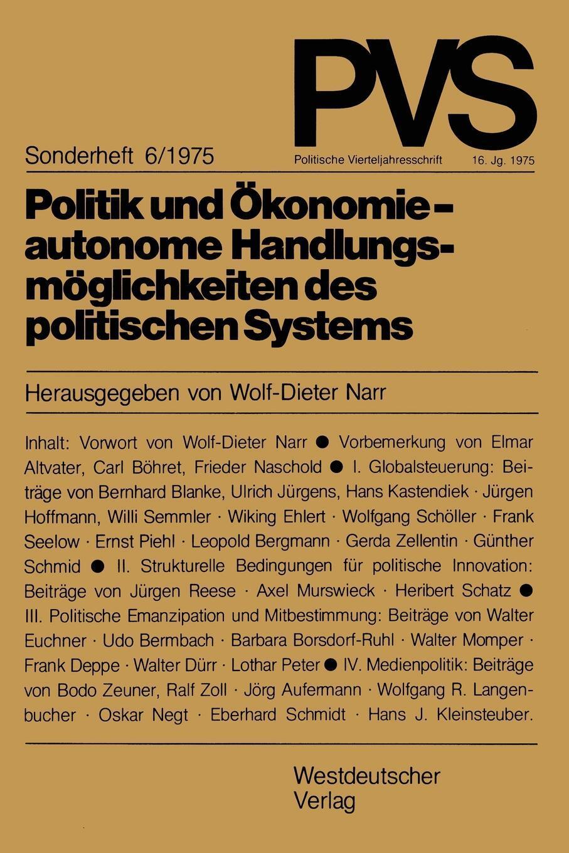 - Politik und Okonomie autonome Handlungsmoglichkeiten des politischen Systems. Tagung der Deutschen Vereinigung fur politische Wissenschaft in Hamburg, Herbst 1973 9783531112954