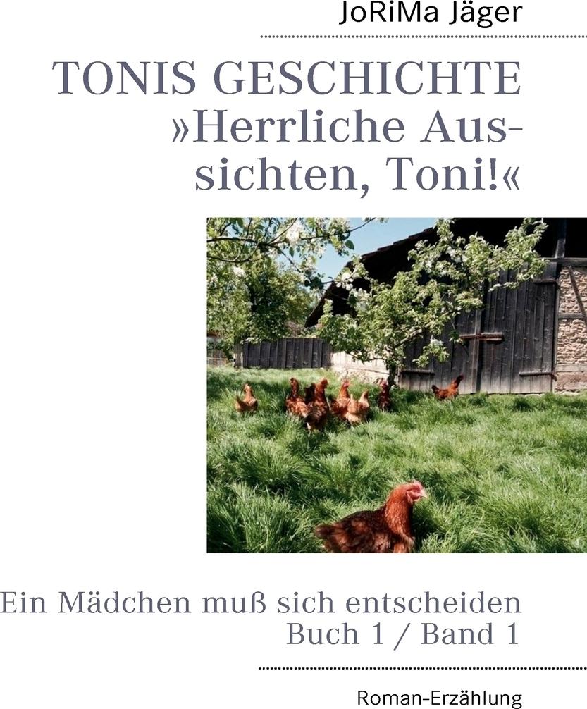 TONIS GESCHICHTE Herrliche Aussichten, Toni!, Band 1