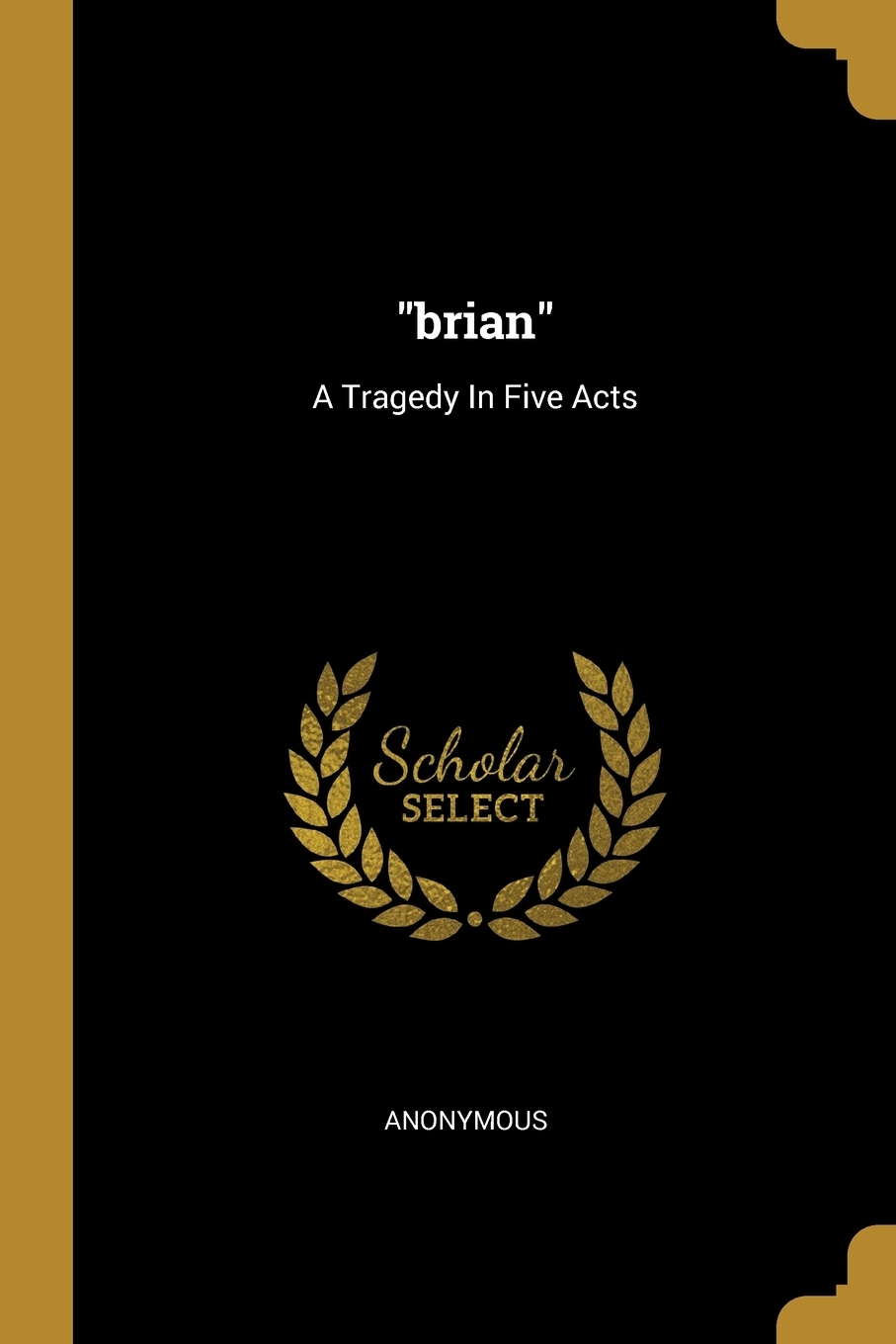 "M. l'abbé Trochon. ""brian"". A Tragedy In Five Acts"