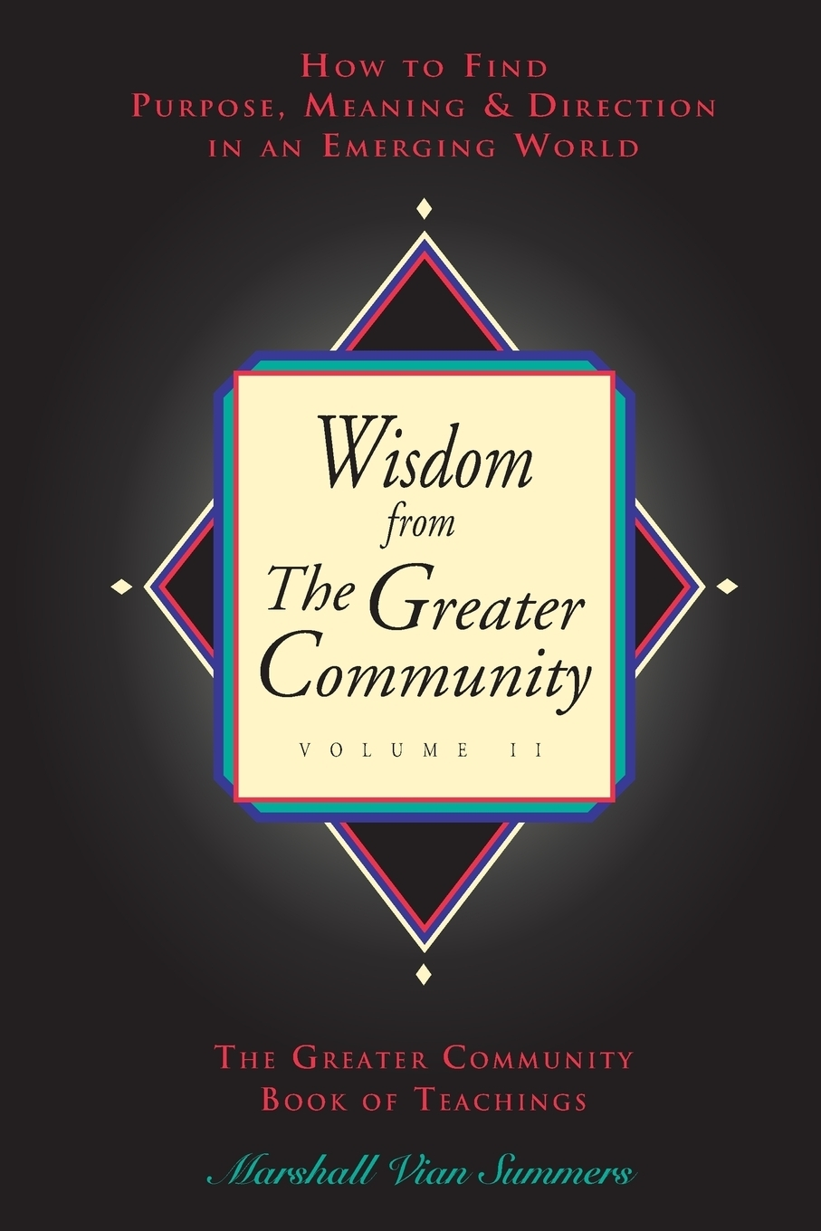 Marshall Vian Summers. Wisdom from the Greater Community, Vol II