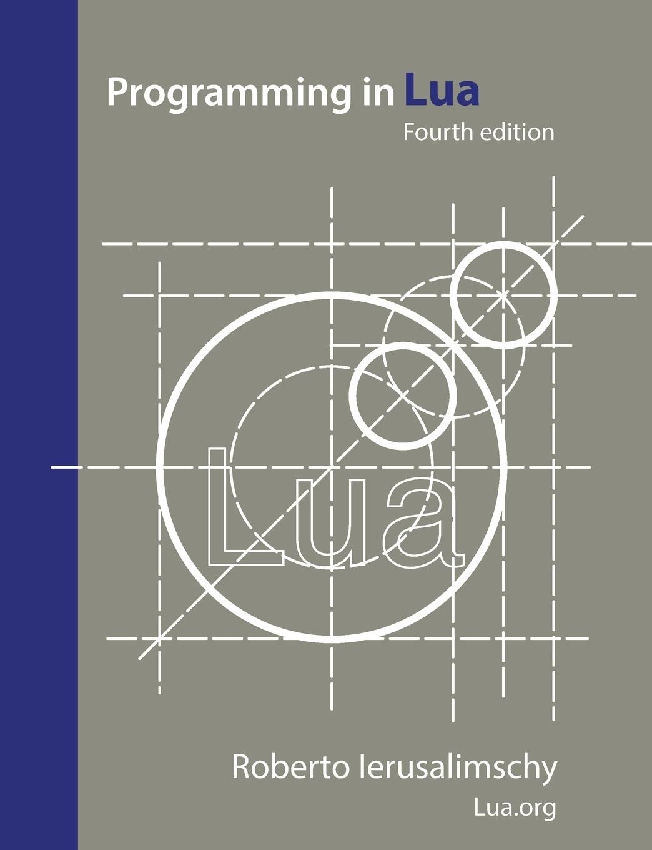 Roberto Ierusalimschy Programming in Lua, fourth edition торшер lua 3689