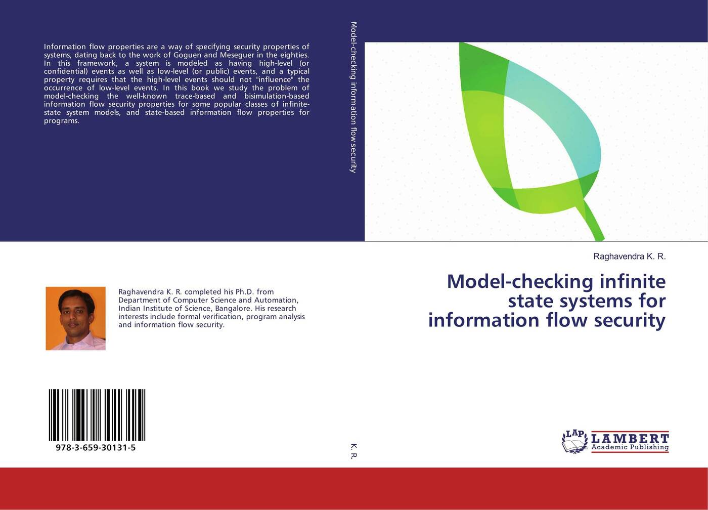 Raghavendra K. R. Model-checking infinite state systems for information flow security