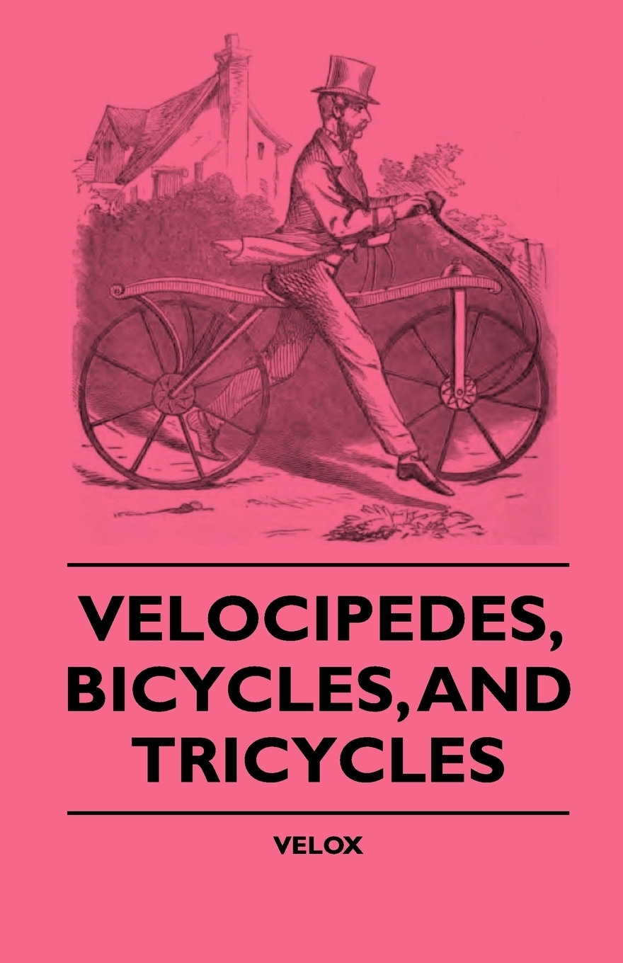 Velocipedes, Bicycles, And Tricycles
