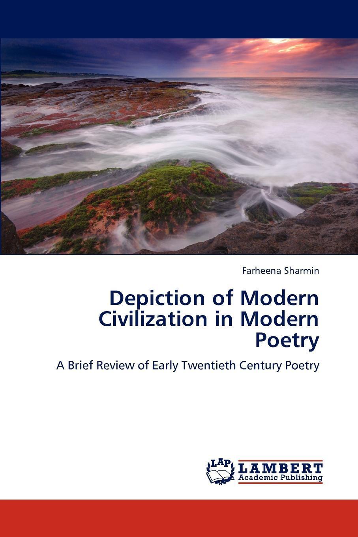 Depiction of Modern Civilization in Modern Poetry. Farheena Sharmin