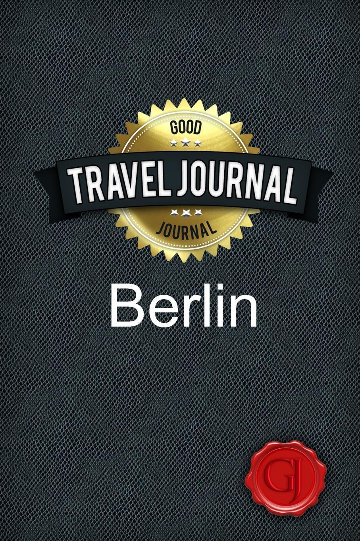 Travel Journal Berlin. Good Journal