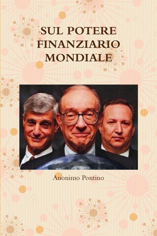Anonimo Pontino. Sul potere finanziario mondiale