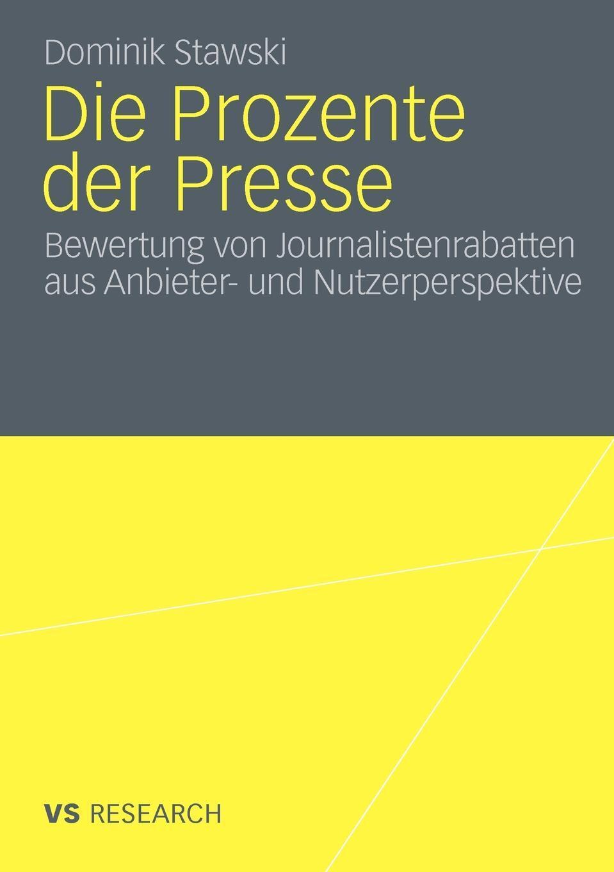 Die Prozente der Presse. Bewertung von Journalistenrabatten aus Anbieter- und Nutzerperspektive