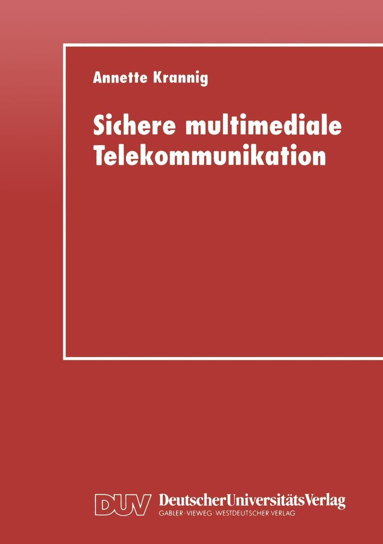 Sichere multimediale Telekommunikation. Annette Krannig