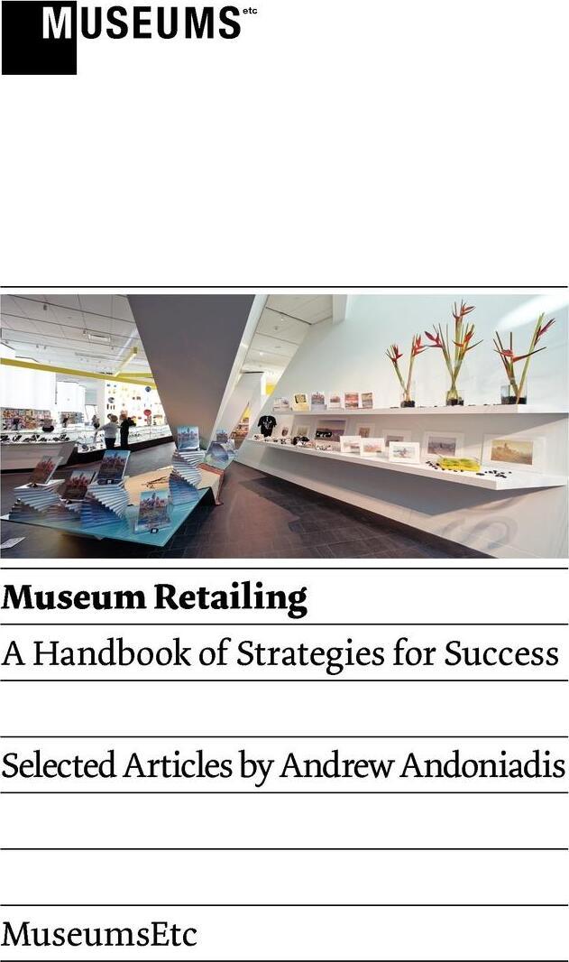 Museum Retailing. A Handbook of Strategies for Success