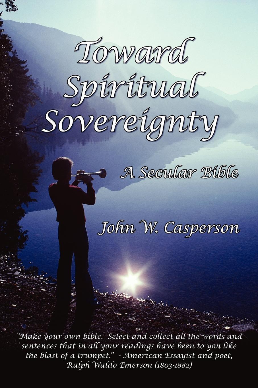 Toward Spiritual Sovereignty. A  ...