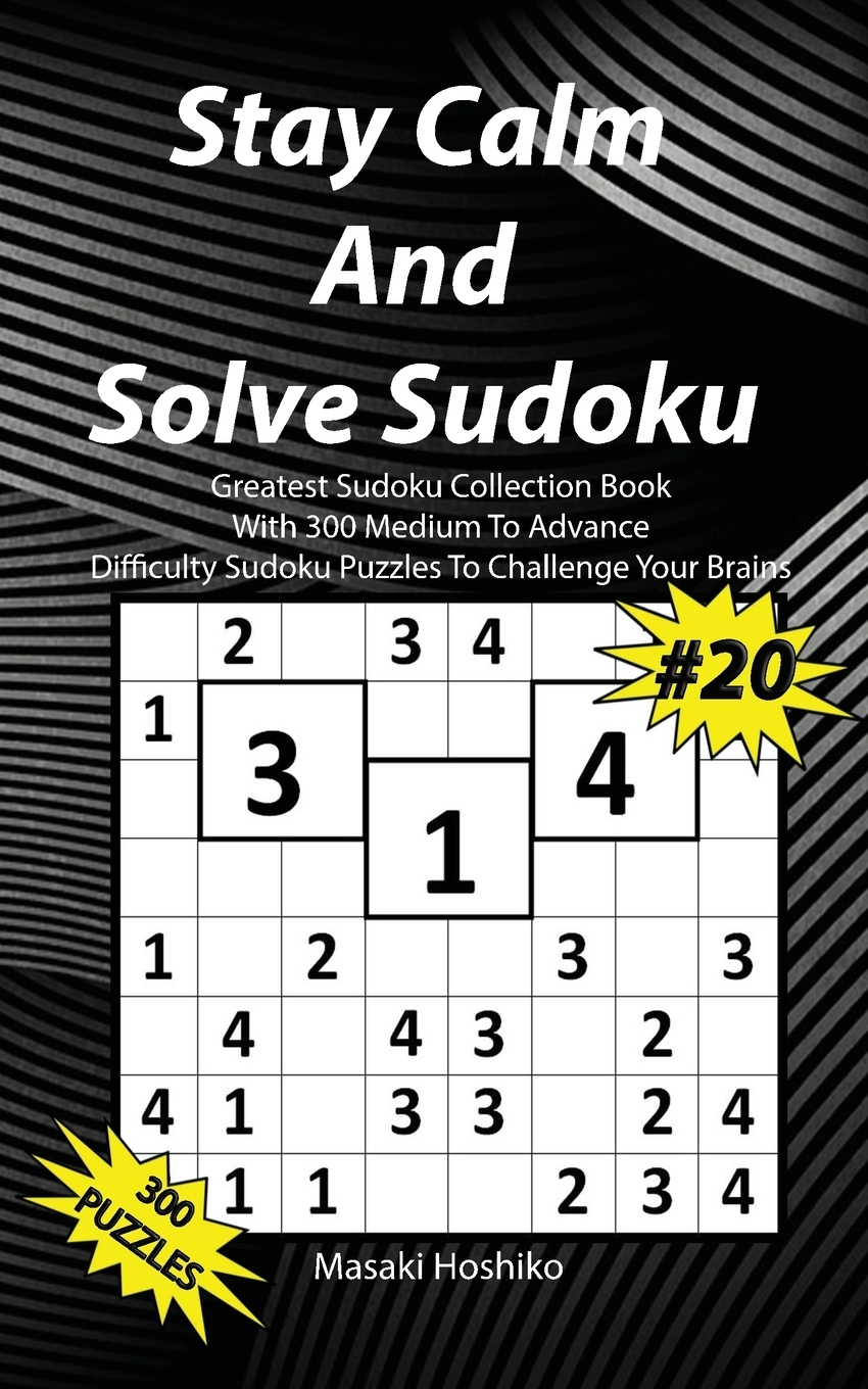 Stay Calm And Solve Sudoku #20.  ...