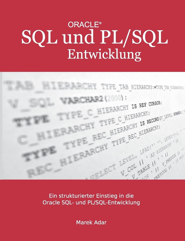 Marek Adar. Ein strukturierter Einstieg in die Oracle SQL und PL/SQL-Entwicklung