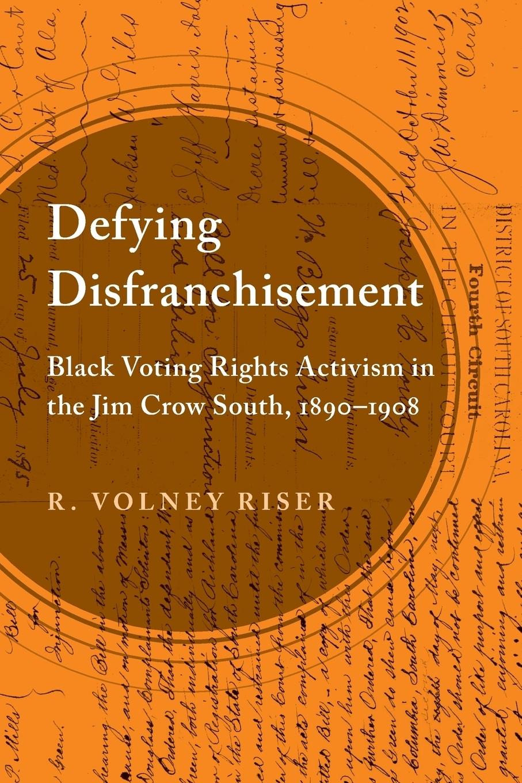 Defying Disfranchisement. Black  ...