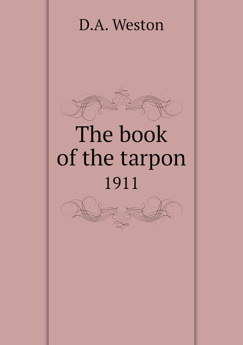 The book of the tarpon. 1911
