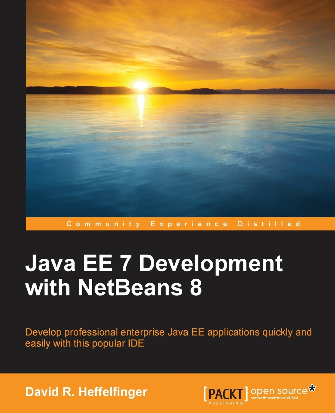 David R. Heffelfinger Java EE 7 Development with NetBeans 8