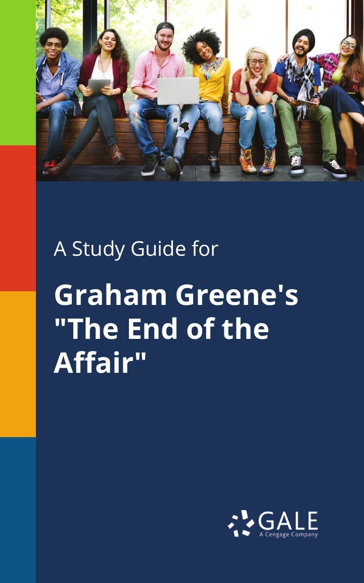 Cengage Learning Gale A Study Guide for Graham Greene's The End of the Affair cengage learning gale a study guide for graham greene s the power and the glory