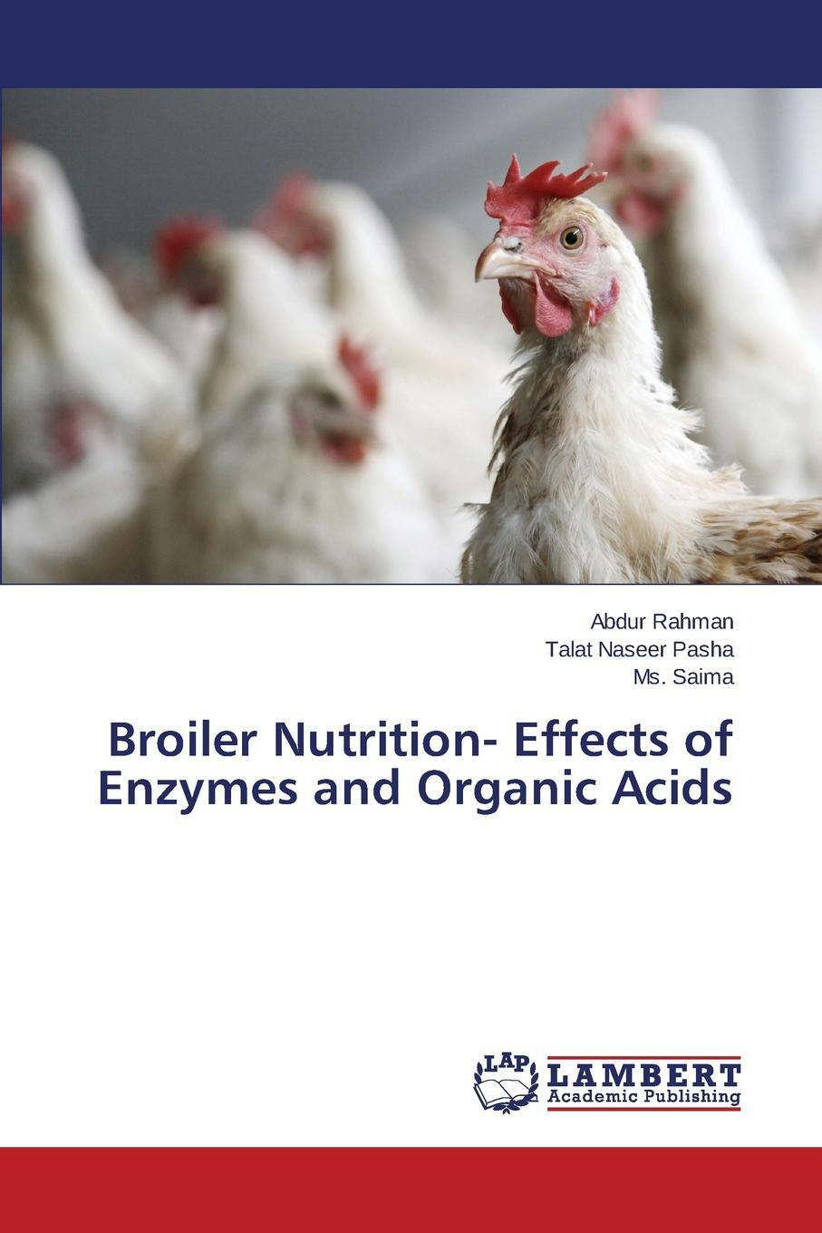 Broiler Nutrition- Effects of Enzymes and Organic Acids