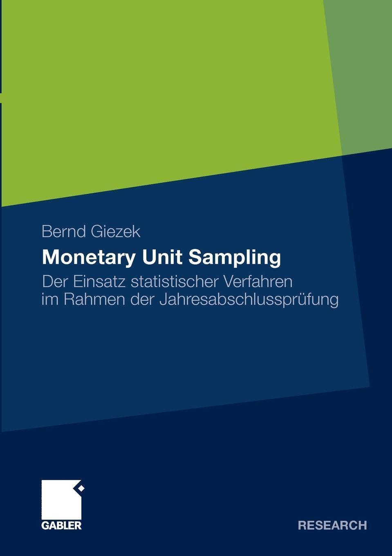 Bernd Giezek. Monetary Unit Sampling. Der Einsatz Statistischer Verfahren Im Rahmen Der Jahresabschlussprufung