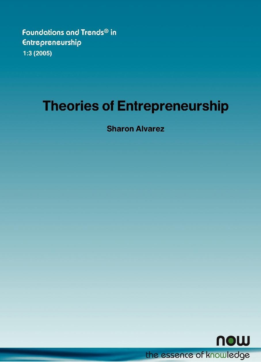 Sharon Alvarez. Theories of Entrepreneurship