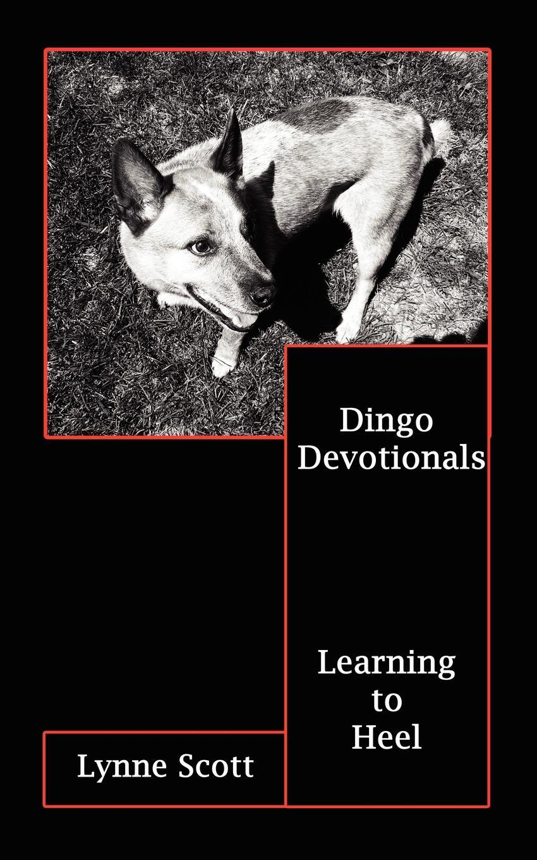 Dingo Devotionals. Learning to Heel