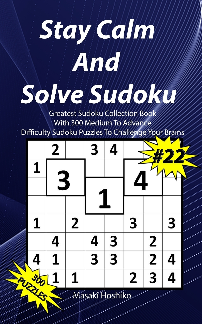 Stay Calm And Solve Sudoku #22.  ...