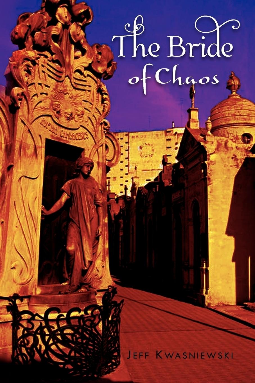 Jeff Kwasniewski. The Bride of Chaos
