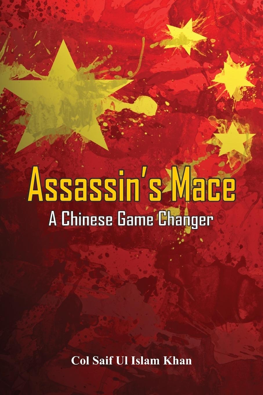 Saif  Ul Islam Khan. Assassin's Mace. A Chinese Game Changer