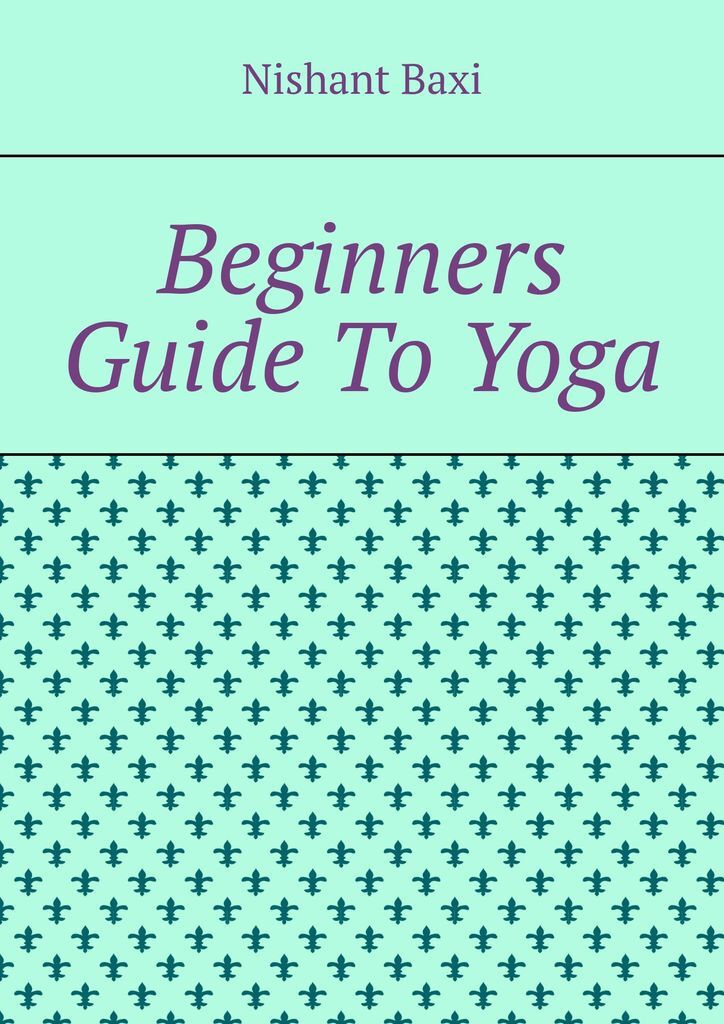Beginners Guide To Yoga #1