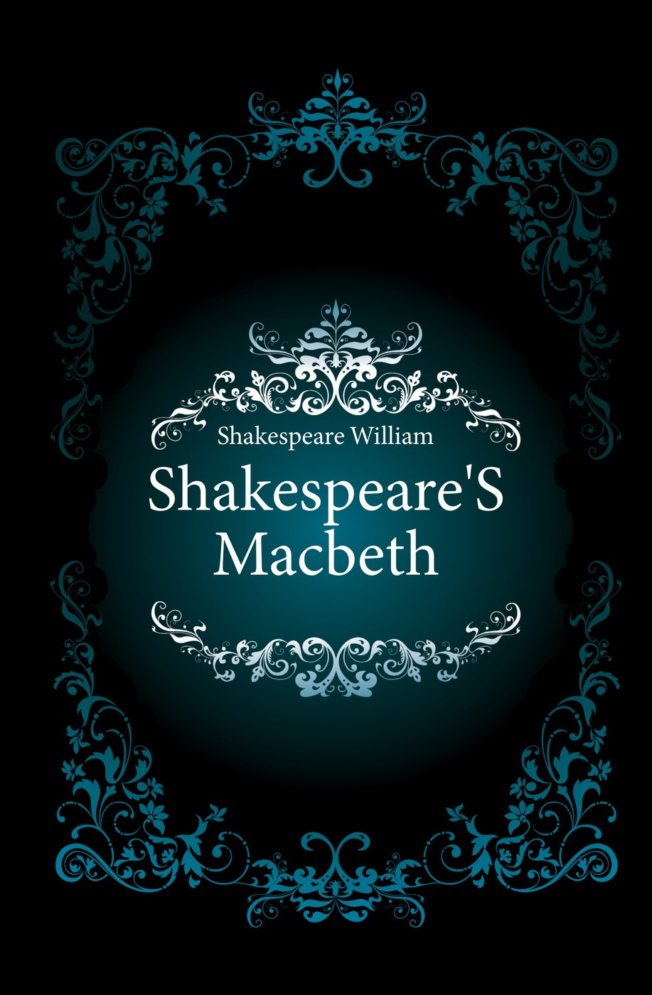 Уильям Шекспир Shakespeare'S Macbeth