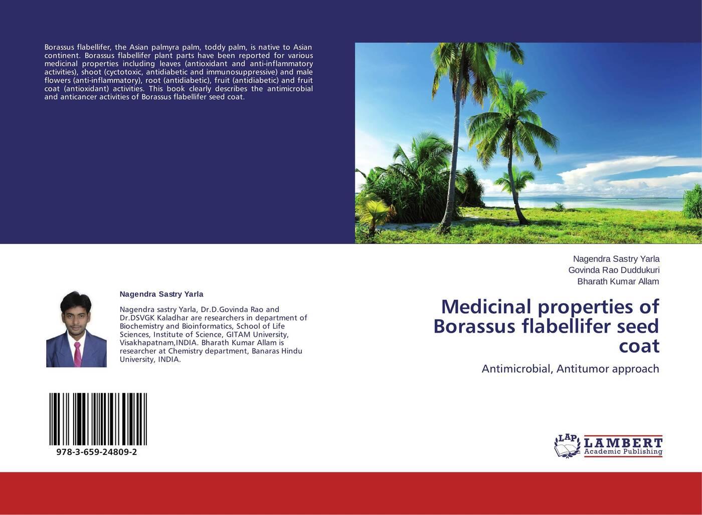 Nagendra Sastry Yarla,Govinda Rao Duddukuri and Bharath Kumar Allam Medicinal properties of Borassus flabellifer seed coat showkat ganie and shajr ul amin antioxidant