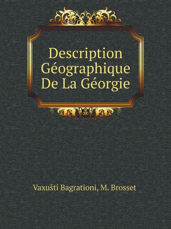 Vaxušti Bagrationi, Brosset (Marie -Félicité) Description Geographique De La Georgie marie felicite brosset bibliographie analytique 1824 1879