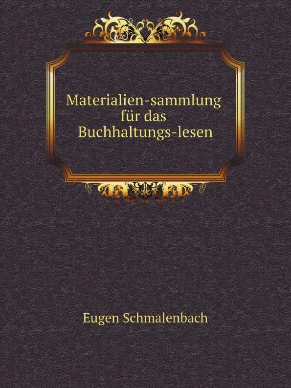 Eugen Schmalenbach Materialien-sammlung fur das Buchhaltungs-lesen