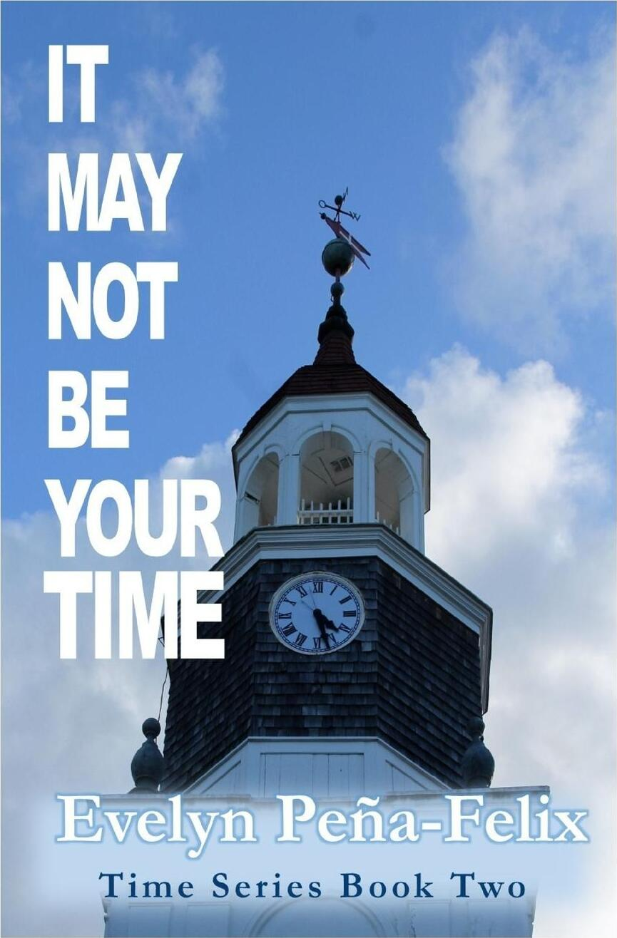 It May Not Be Your Time