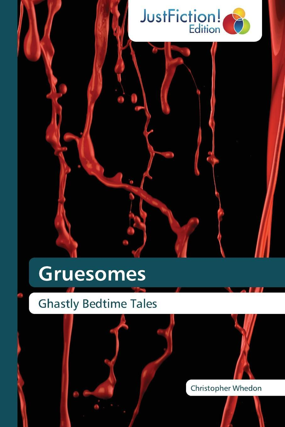 Whedon Christopher. Gruesomes