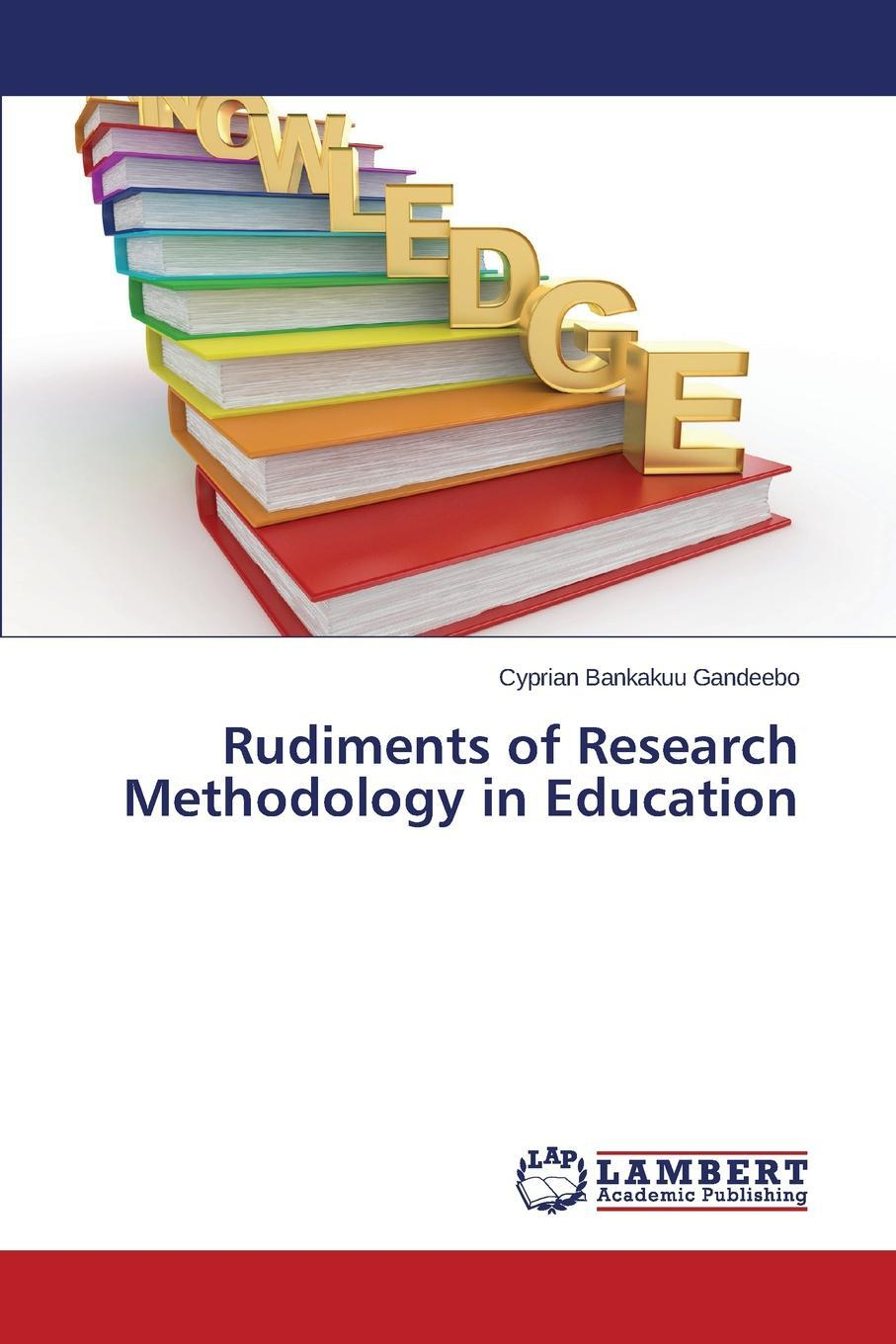 Rudiments of Research Methodology in Education