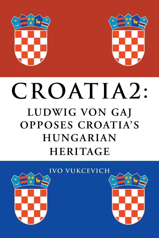 Croatia 2. Ludwig Von Gaj Opposes Croatia's Hungarian Heritage