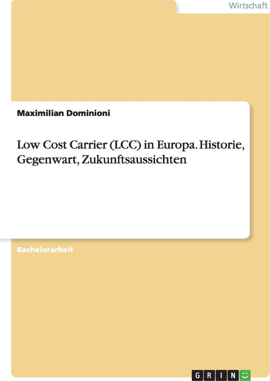 Low Cost Carrier (LCC) in Europa. Historie, Gegenwart, Zukunftsaussichten
