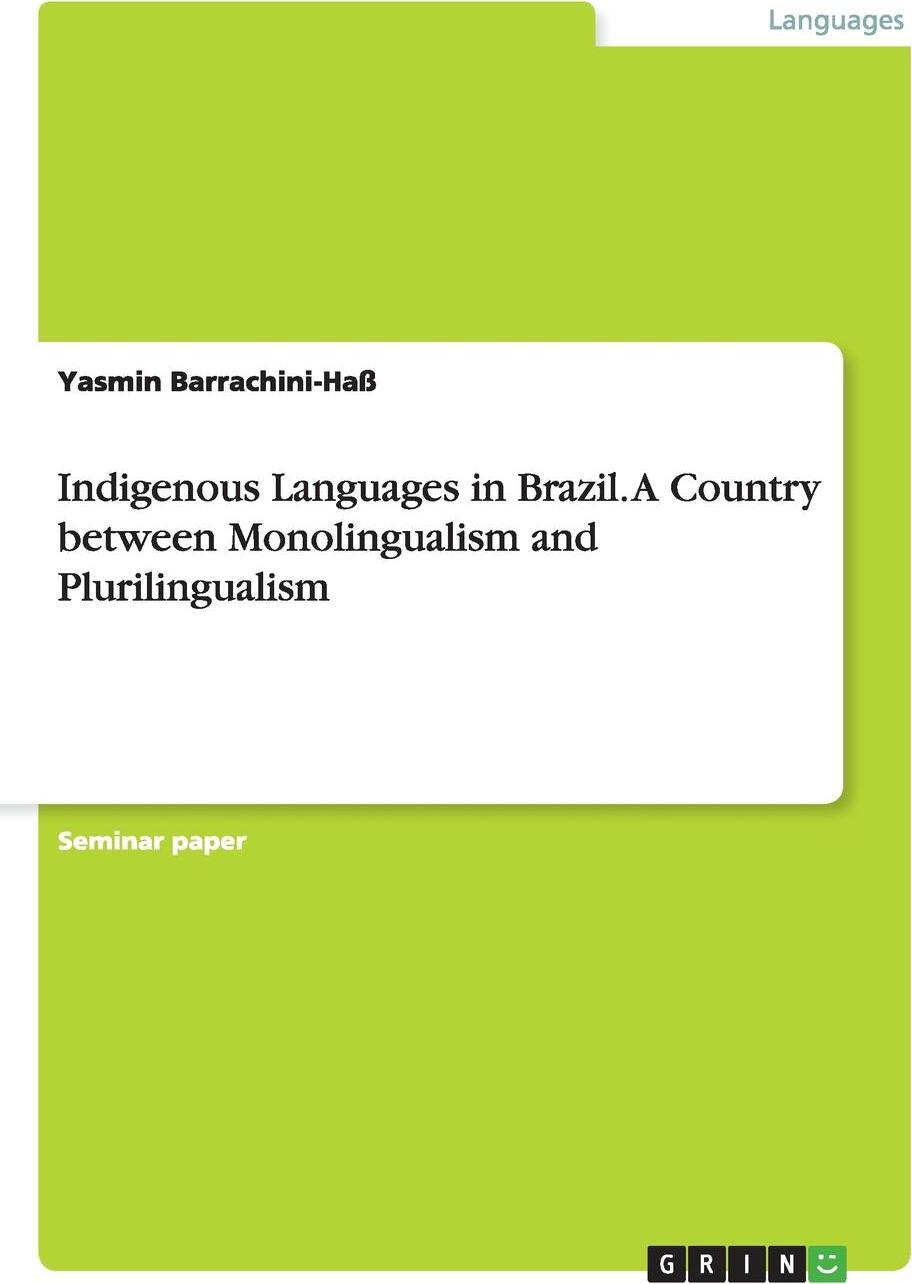 Indigenous Languages in Brazil. A Country between Monolingualism and Plurilingualism. Yasmin Barrachini-Ha?