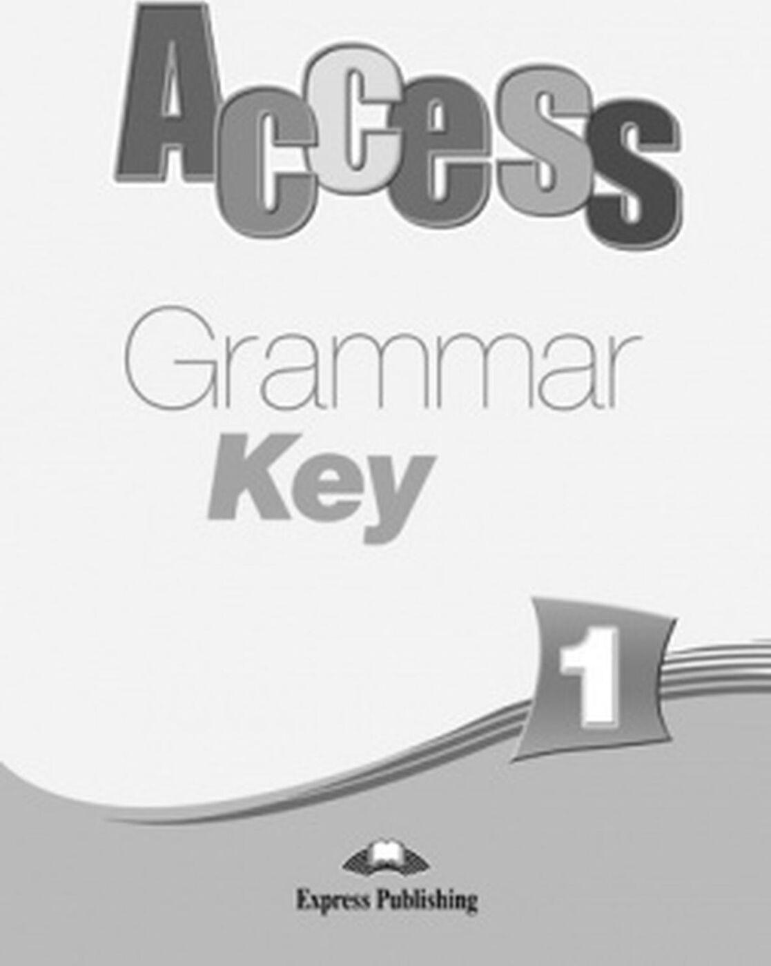 Virginia Evans, Jenny Dooley. Access 1: Grammar Key | Дули Дженни, Эванс Вирджиния