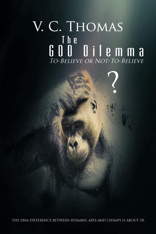 V.C. Thomas. The God Dilemma