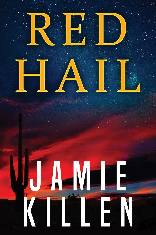 Jamie Killen. Red Hail