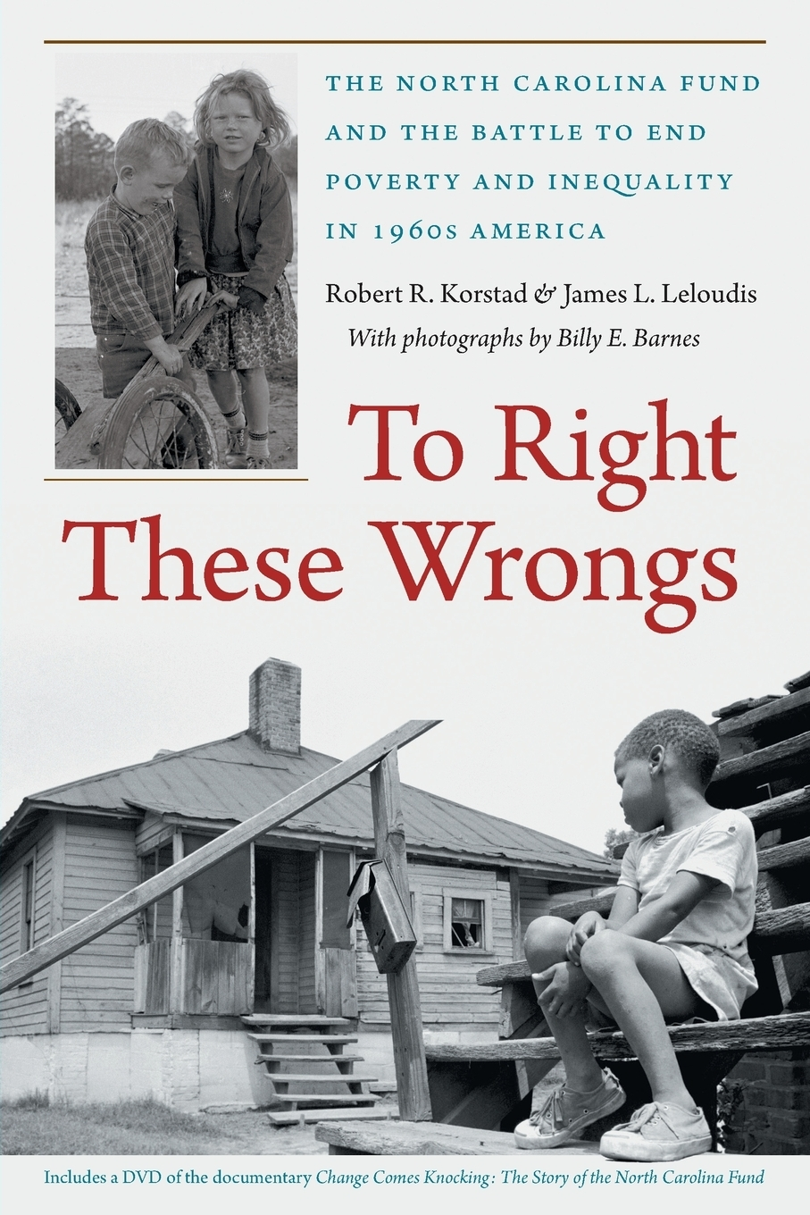 Robert R. Korstad. To Right These Wrongs